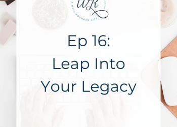 Ep 16: Leap Into Your Legacy [Season 1 Finale]