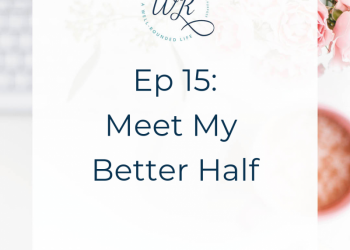 Ep 15: Meet My Better Half