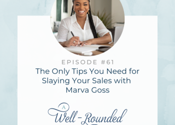 61   The Only Tips You Need for Slaying Your Sales with Marva Goss