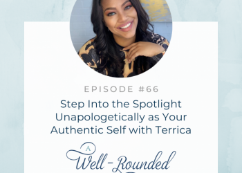 66 | Step Into the Spotlight Unapologetically as Your Authentic Self with Terrica