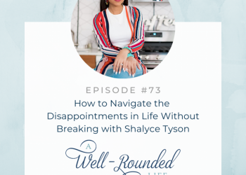 73 | How to Navigate the Disappointments in Life Without Breaking with Shalyce Tyson